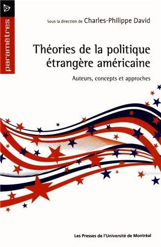 Théories de la politique étrangère américaine : Auteurs, concepts et approches