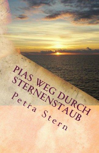Pias Weg durch Sternenstaub: Schicksalsroman