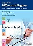 Siegenthalers Differenzialdiagnose: Innere Krankheiten - vom Symptom zur Diagnose
