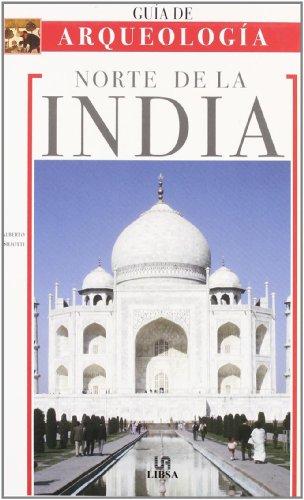 Norte de La India - Guia de Arqueologia par Alberto Siliotti