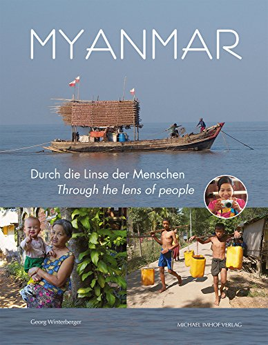 Myanmar. Durch die Linse der Menschen / Through the lens of people