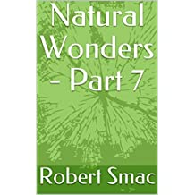 Natural Wonders - Part 7 (French Edition)