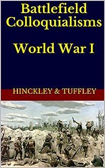 Battlefield Colloquialisms  World War I by [Hinckley, Paul, Tuffley, David]