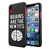 Brains Are The New Tits Funny Quote Apple iPhone XR SnapOn Hard Plastic Phone Protective Fall Handyhülle Case Cover
