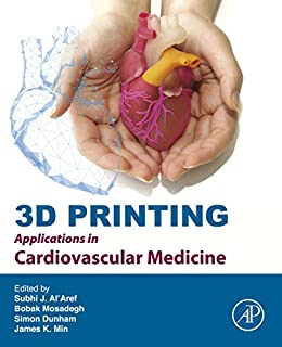 3d Printing Applications In Cardiovascular Medicine por James K Min epub
