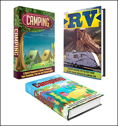 CAMPING: BOX SET 3 IN 1    Discover The Extensive Full Guide On Camping + Backpacking + RV #13 (Camping, Outdoor Survival, Camping Guide, Camping Outdoors, Hiking, Running, RV) (English Edition)