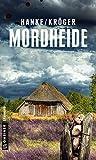 Mordheide: Der 6. Fall für Katharina von Hagemann (Kriminalromane im GMEINER-Verlag)