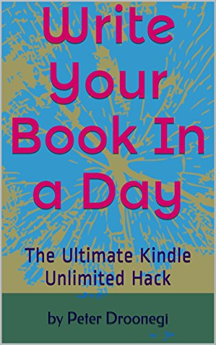 Write Your Book In a Day: The Ultimate Kindle Unlimited Hack (English Edition)