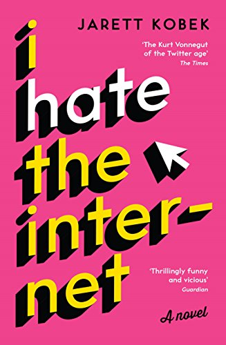 I Hate the Internet: A novel