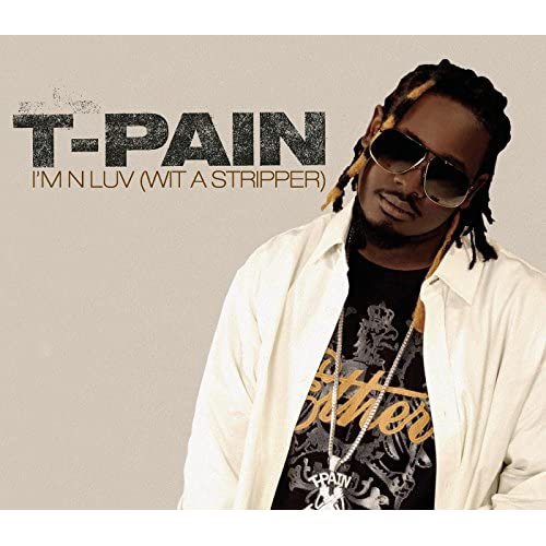 T-Pain Im In Love With A Stripper Remix Lyrics