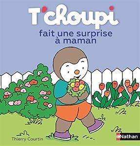 """Afficher """"T'choupi fait une surprise à maman"""""""
