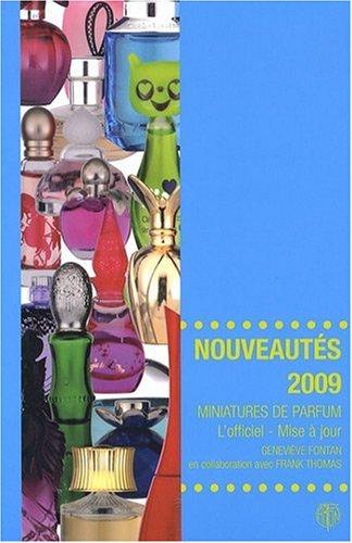 Miniatures de parfum, l'officiel - Mise à jour : Nouveautés 2009 par Geneviève Fontan, Frank Thomas