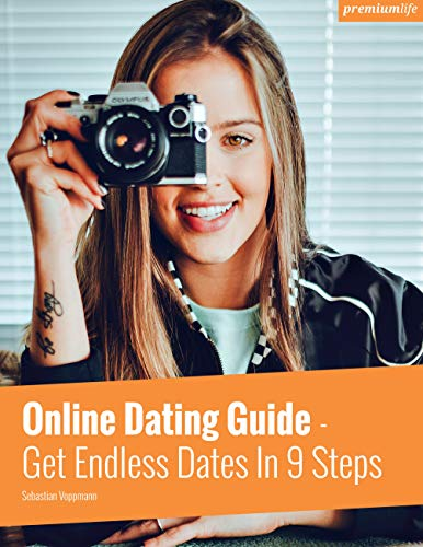 Online Dating Guide (English Version): Get Endless Dates In 9 Steps (English Edition) (Guide Zu Online-dating)