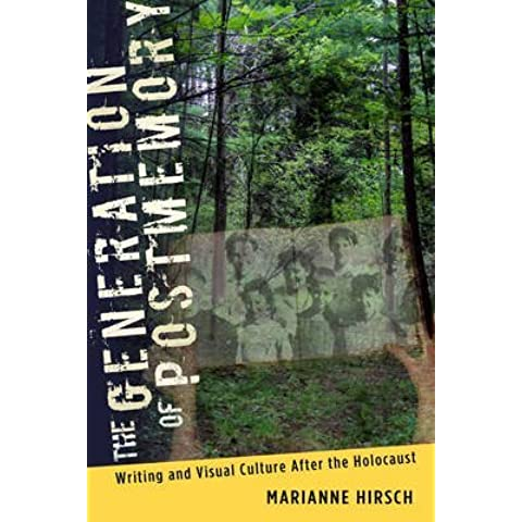 [The Generation of Postmemory: Writing and Visual Culture After the Holocaust] (By: Marianne Hirsch) [published: July, 2012]
