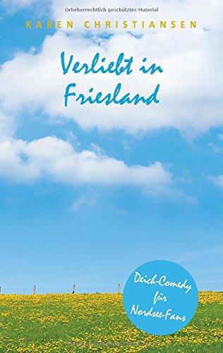 Verliebt in Friesland: Deich-Comedy für Nordsee-Fans