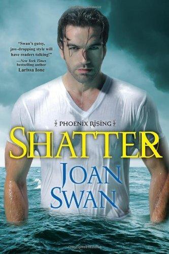 Shatter (Phoenix Rising) by Joan Swan (2013-12-31)