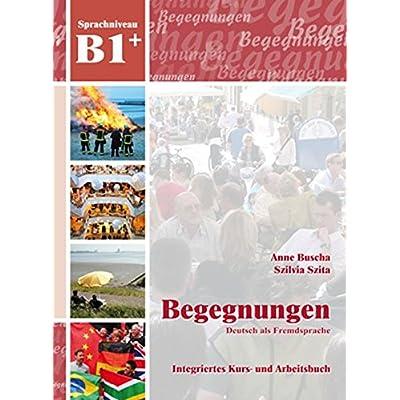 Pdf Begegnungen Deutsch Als Fremdsprache B1 Integriertes Kurs