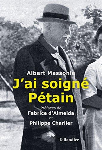 J'ai soigné Pétain par Albert Massonie