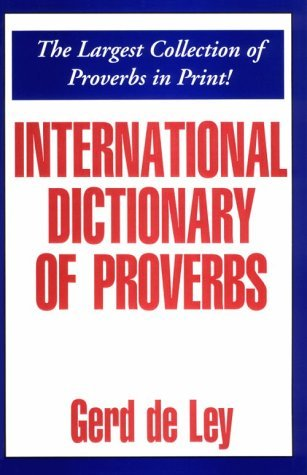 International Dictionary of Proverbs by Gerd De Ley (1998-07-01)