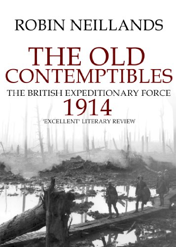 The old contemptibles the british expeditionary force 1914 ebook the old contemptibles the british expeditionary force 1914 by neillands robin fandeluxe Epub