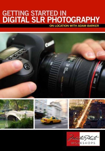Getting Started in Digital SLR Photography by Adam Barker