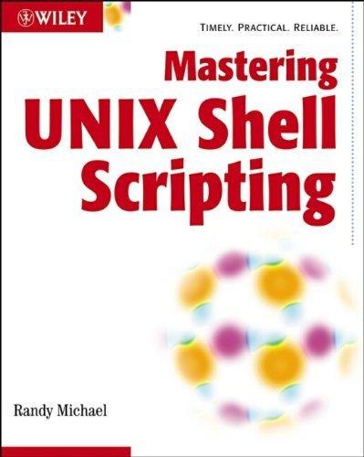 Mastering Unix Shell Scripting by Randal K. Michael (2003-01-31)