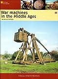 Les Machines de Guerre au Moyen-Age (Anglais)
