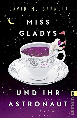 Buchseite und Rezensionen zu 'Miss Gladys und ihr Astronaut: Roman' von David M. Barnett