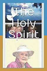 The Holy Spirit: & Growing Old in God's Service. Paperback