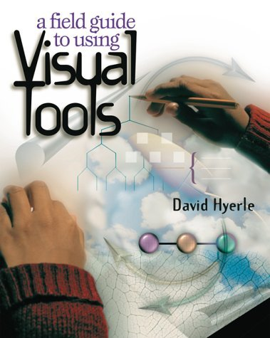 A Field Guide to Using Visual Tools by David Hyerle (2000-01-30)