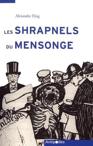 Les Shrapnels du mensonge : La Suisse face à la propagande allemande de la Grande Guerre par (Broché - Feb 2, 2017)