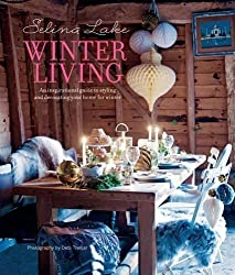 Selina Lake Winter Living: An inspirational guide to styling and decorating your home for winter by Selina Lake (2015-09-10)
