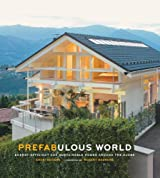 Prefabulous World: Energy-Efficient and Sustainable Homes Around the Globe (English Edition)