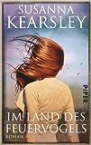 Im Land des Feuervogels: Roman - Susanna Kearsley