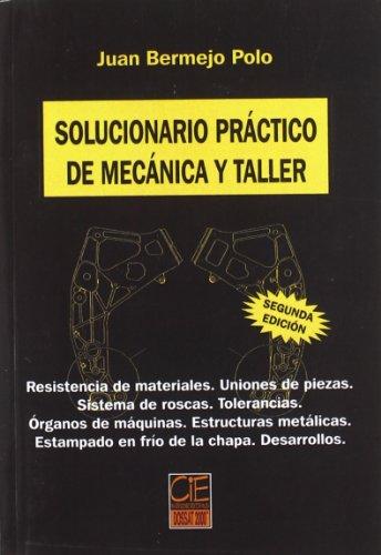 Solucionario práctico de mecánica y taller por Juan Bermejo Polo