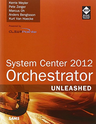 System Center 2012 Orchestrator Unleashed by Kerrie Meyler (13-Sep-2013) Paperback