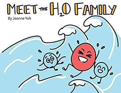 Meet the H2O Family: A cute childrens book about water molecules, hydrogen bonds, and water properties! (English Edition) eBook: Yuh, Joanne : Amazon.es: Tienda Kindle