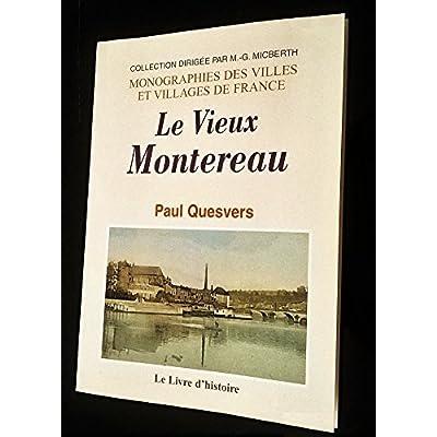 Le vieux Montereau (Monographies des villes et villages de France)