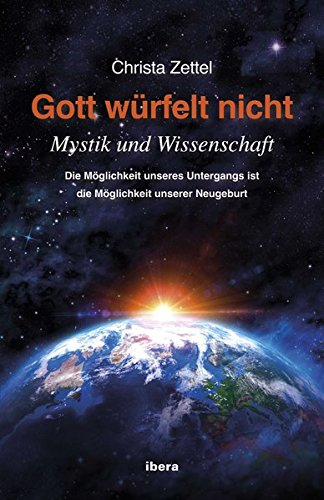 Gott würfelt nicht: Mystik und Wissenschaft