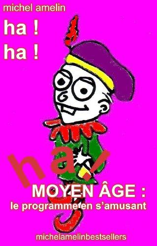 MOYEN-AGE : le Programme en s'amusant (Ha ! Ha ! Ha ! t. 7)