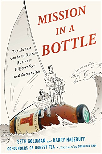 Mission in a Bottle: The Honest Guide to Doing Business Differently - And Succeeding por Seth Goldman