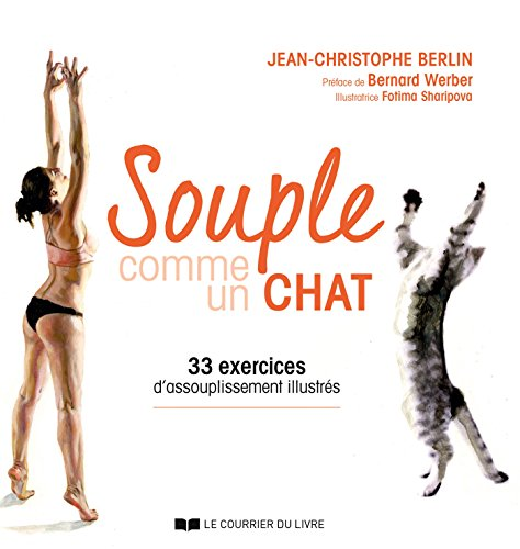 Souple comme un chat : 33 exercices d'assouplissement illustrs