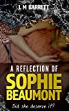 A Reflection of Sophie Beaumont by L M Barrett