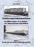 Umformerlokomotiven: Ausführungen & Projekte - Ein historischer Rückblick - Teil 1: Europa bis zum 1. Weltkrieg und USA