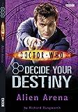 Doctor Who: Alien Arena: Decide Your Destiny: Number 2: Decide Your Destiny No. 2