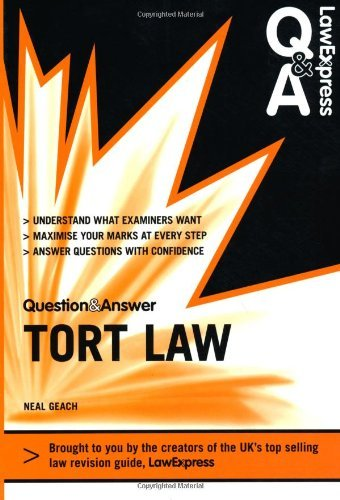 Law Express Question and Answer: Tort Law (Q&A Revision Guide) (Law Express Questions & Answers): Written by Mr Neal Geach, 2011 Edition, (1st Edition) Publisher: Longman [Paperback]