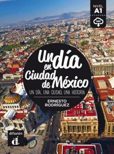 Un dia en ciudad de Mexico : Nivel A1