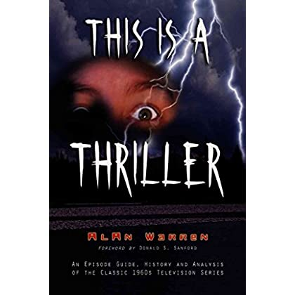 [(This is a 'Thriller' : An Episode Guide, History and Analysis of the Classic 1960s Television Series)] [By (author) Alan Warren] published on (April, 2004)