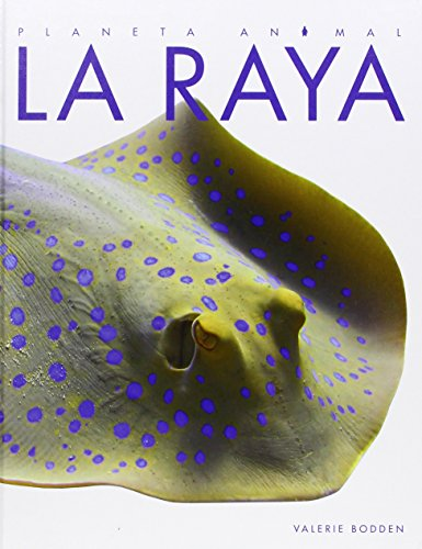 La Raya (Planeta Animal) por Valerie Bodden