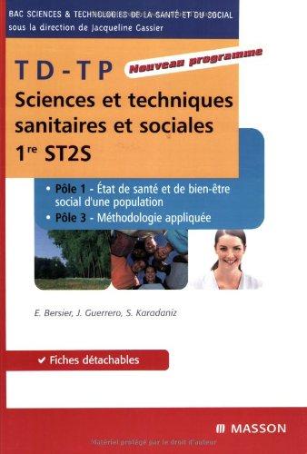 TD-TP Sciences et techniques sanitaires et sociales 1e ST2S : Pôles 1 et 3
